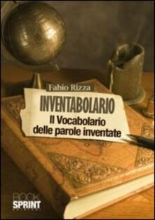Inventabolario. Il vocabolario delle parole inventate - Fabio Rizza - copertina