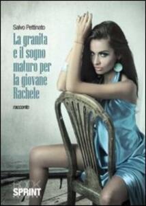 La granita e il sogno maturo per la giovane Rachele
