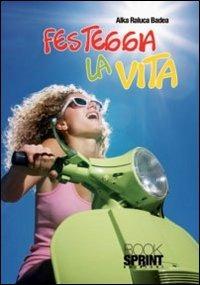 Festeggia la vita - Badea Alka R. - wuz.it