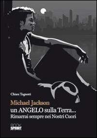 Michael Jackson un angelo sulla terra... Rimarrai sempre nei nostri cuori - Tognotti Chiara - wuz.it