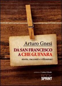 Da san Francesco a Che Guevara