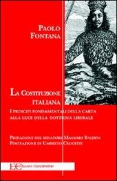 La Costituzione italiana. Principi fondamentali della carta alla luce della dottrina liberale