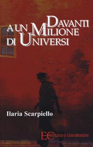 Davanti a un milione di universi