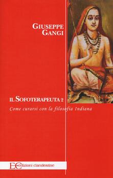 Equilibrifestival.it Il sofoterapeuta. Vol. 2: Come curarsi con la filosofia indiana. Image