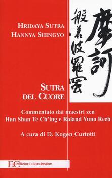Lpgcsostenible.es Hridaya Sutra, Hannya Shingyo. Sutra del cuore. Commentato dai maestri zen Han Shan Te Ch'ing e Rolad Yuno Rech Image