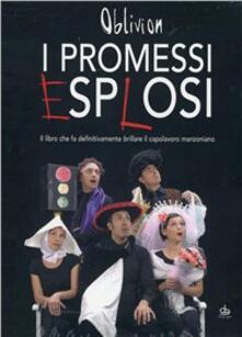 Lpgcsostenible.es I promessi esplosi. Il libro che fa definitivamente brillare il capolavoro manzoniano. Con DVD Image