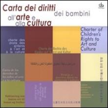 Tegliowinterrun.it Carta dei diritti dei bambini all'arte e alla cultura. Ediz. multilingue Image