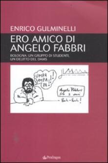 Mercatinidinataletorino.it Ero amico di Angelo Fabbri. Bologna: un gruppo di studenti, un delitto del Dams Image