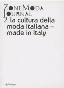 Voluntariadobaleares2014.es ZoneModa Journal. Ediz. italiana e inglese. Vol. 2: La cultura della moda italiana. Made in Italy. Image