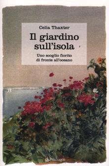Il giardino sullisola. Uno scoglio fiorito di fronte alloceano.pdf