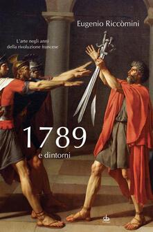 1789 e dintorni. L'arte negli anni della Rivoluzione francese
