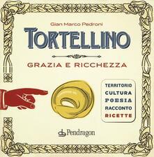 Writersfactory.it Tortellino. Grazia e ricchezza Image