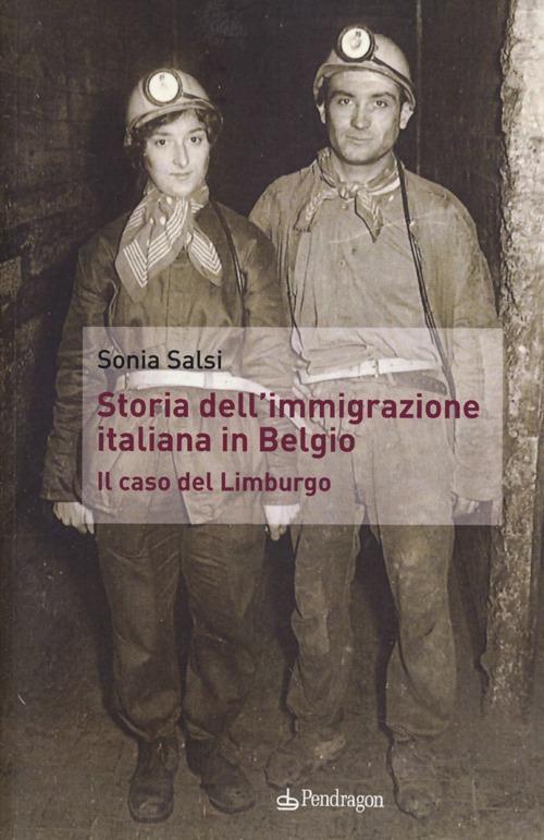 Storia dell'immigrazione italiana in Belgio. Il caso del Limburgo