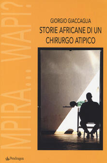 Storie africane di un chirurgo atipico. Mpira... Wapi?.pdf