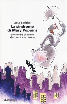 Letterarioprimopiano.it La sindrome di Mary Poppins. Storie vere di donne che non si sono arrese Image