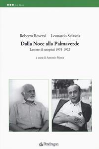 Dalla noce alla palmaverde. Lettere di utopisti 1953-1972