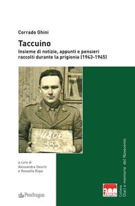 Taccuino. Insieme di notizie, appunti e pensieri raccolti durante la prigionia (1943-1945)