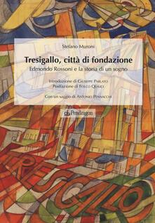 Cefalufilmfestival.it Tresigallo, città di fondazione. Edmondo Rossoni e la storia di un sogno Image
