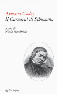 Il carnaval di Schumann. Testo francese a fronte
