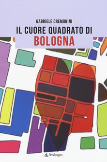 Premioquesti.it Il cuore quadrato di Bologna Image