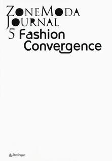 Camfeed.it Zonemoda journal. Ediz. italiana e inglese. Vol. 5: Fashion Convergence. Image