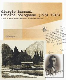 Filippodegasperi.it Giorgio Bassani: Officina bolognese (1934-1943) Image