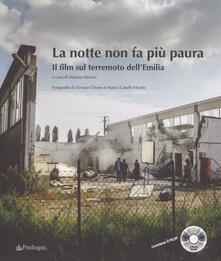 Premioquesti.it La notte non fa più paura. Il film sul terremoto dell'Emilia. Ediz. illustrata. Con DVD video Image