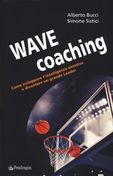 Radiospeed.it Wave coaching. Come sviluppare l'intelligenza emotiva e diventare un grande leader Image