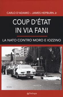 Filippodegasperi.it Coup d'etat in via Fani. La Nato contro Moro e Iozzino Image
