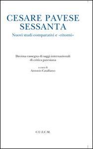 Cesare Pavese sessanta. Nuovi studi comparativi e «ritorni»