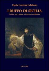 I Ruffo di Sicilia. Politica, arte e scienza nel Seicento meridionale