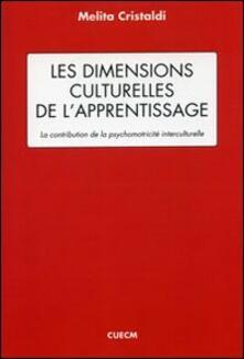 Les dimensions culturelles de l'apprentissage. La contribution de la psychomotricité interculturelle