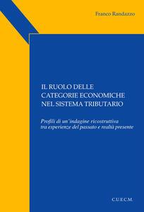 Il ruolo delle categorie economiche nel sistema tributario. Profili di un'indagine ricostruttiva tra esperienze del passato e realtà presente