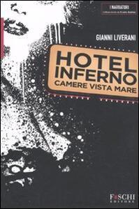 Hotel Inferno. Camere vista mare
