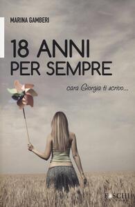 18 anni per sempre. Cara Giorgia ti scrivo...