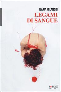 Legami di sangue - Ilaria Milandri - copertina