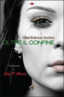 Oltre il confine - Gianfranco Iovino - copertina