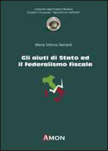 Gli aiuti di Stato ed il federalismo fiscale