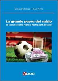 La grande paura del calcio. Le scommesse tra realtà e rischio per il sistema