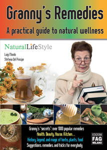 Granny's remedies. A pratictal guide to natural wellness