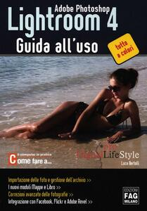 Adobe photoshop. Lightroom 4. Guida all'uso