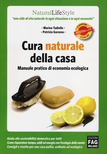 Cura naturale della casa. Manuale pratico di economia ecologica - Marina Tadiello,Patrizia Garzena - copertina