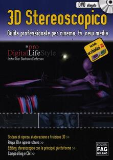 3D stereoscopico. Guida professionale per cinema, Tv, new media. Con CD-ROM. Con gadget - Gianfranco Confessore,Jordan River - copertina