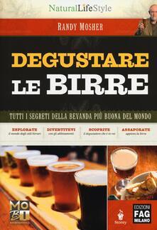 Degustare le birre. Tutti i segreti della bevanda più buona del mondo.pdf