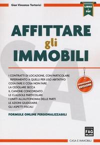 Affittare gli immobili. Con e-book - Tortorici Gian Vincenzo - wuz.it