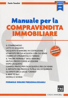 Listadelpopolo.it Manuale per la compravendita immobiliare. Con Contenuto digitale (fornito elettronicamente) Image