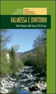 Valmessa e dintorni. Venti itinerari nella bassa Val di Susa