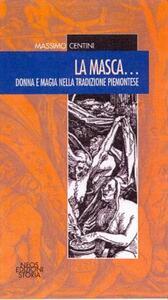 La masca... Donna e magia nella tradizione piemontese