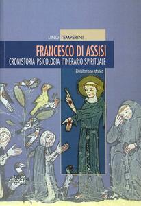 Francesco di Assisi. Cronistoria. Psicologia. Itinerario spirituale