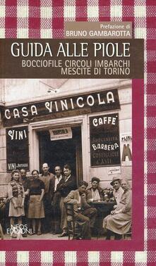 Guida alle piole. Bocciofile, circoli, imbarchi, mescite di Torino.pdf